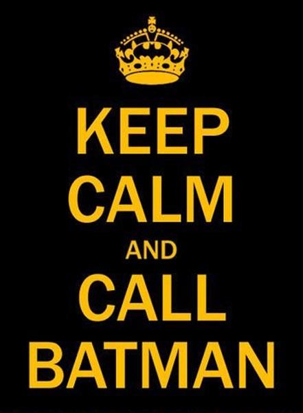 Batman, Robin, Keep calm and call batman, Keep calm and carry on, British Propoganda, Meme